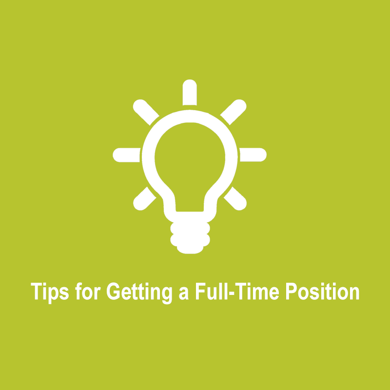 Tips for Getting a Full-Time Position